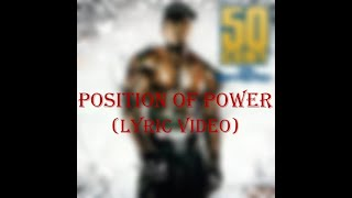 50 Cent - Position Of Power (Lyric Video)