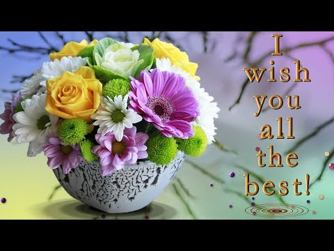 🎶💗I wish you all the best! 🎶💗The most beautiful greeting