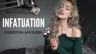 Christina Aguilera - Infatuation (Cover)