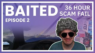 Four Scammers Wasted 36 Hours On Me   Baited Ep. 2