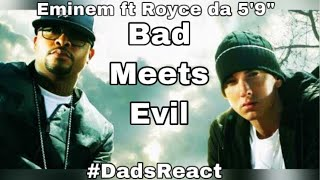 "DADS REACT | EMINEM FT ROYCE DA 5'9"" x BAD MEETS EVIL 