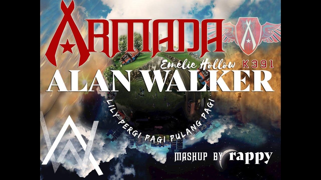Armada X Alan Walker, K-391, Emelie Hollow - Lily Pergi Pagi Pulang Pagi (Rappy Mashup)