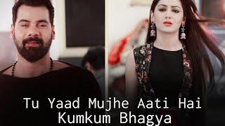 Tu Yaad Mujhe Aati Hai Lyrics – Kumkum Bhagya 2 | Zee TV
