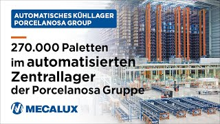 270.000 Paletten im automatisierten Zentrallager der Porcelanosa Gruppe | Mecalux Deutschland