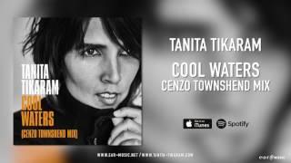 "Tanita Tikaram ""Cool Waters"" - Cenzo Townshend Mix"