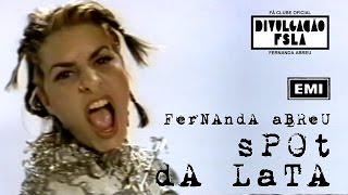 FERNANDA ABREU - SPOT (DA LATA)