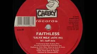 Faithless - Salva Mea (Tuff Mix)