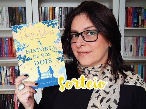Resenha + SORTEIO A história de nós dois - Dani Atkins | Ju Oliveira