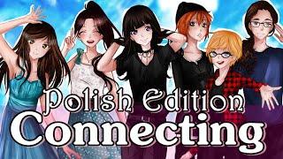 Connecting ~ POLISH Edition 【10k+ sub ♥】