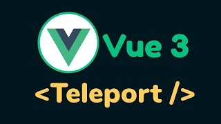 What is Teleport Component in Vue.js 3?