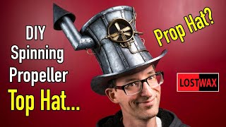 DIY Steampunk Top Hat / How To Make A Mad Hatter Hat, Powered By The Wind!