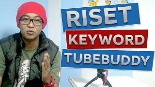 Cara Mencari Keyword Youtube - dengan Tubebuddy