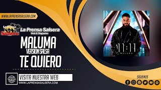 TE QUIERO VERSION SALSA - MALUMA (@LAPRENSASALSERA 2019)