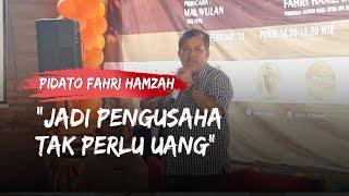 Kumpul Bersama Pepes, Fahri Hamzah Sebut Tak Perlu Uang untuk Mulai Jadi Pengusaha