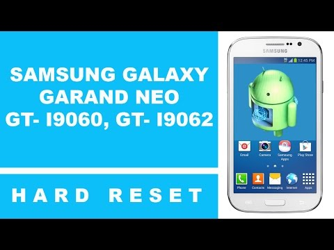 Samsung Galaxy Grand Neo Hard Reset GT- I9060, I9062