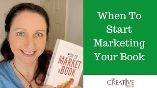 When To Start Marketing Your Book