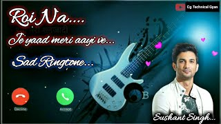 royi na jo yaad meri aayi ve ringtone | caller tone | calling ringtone | Sushant Singh Rajput sad.