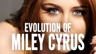 Miley Cyrus: The Evolution of... Miley