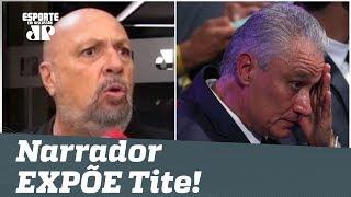 Narrador DESABAFA e EXPÕE Tite!