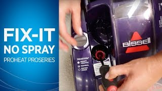 What to do if my ProHeat ProSeries has no spray | BISSELL