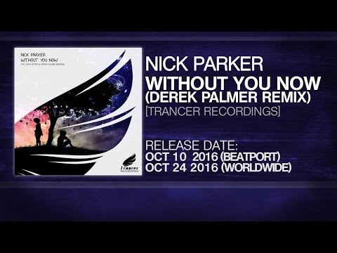 Nick Parker - Without You Now (Derek Palmer Remix) [Trancer Recordings]