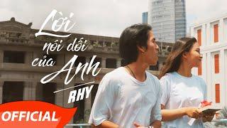 RHY   Lời Nói Dối Của Anh (Official MV)