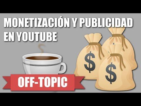 Publicidad y Monetización en YouTube - Off-Topic