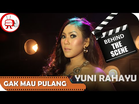 Behind The Scene Video Clip Official Yuni Rahayu Gak Mau Pulang Mp3