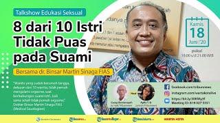 LIVE Talkshow Edukasi Seksual Bersama dr Binsar Martin Sinaga: 8 dari 10 Istri Tidak Puas pada Suami