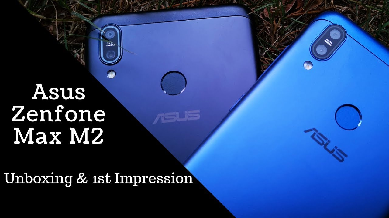 Asus Zenfone Max M2 unboxing and 1st impression: Needs Update