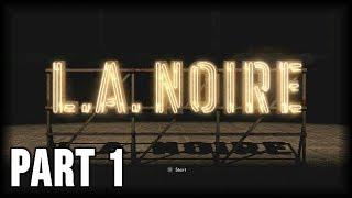 L.A. Noire - 100% Walkthrough Part 1 [PS4] – Upon Reflection