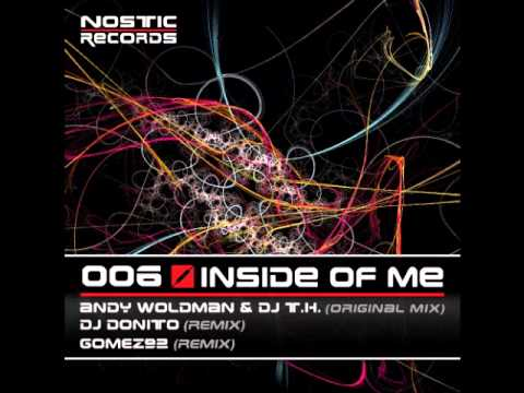 Andy Woldman & DJ T.H. - Inside Of Me (Donito Remix Cut)