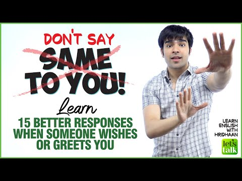 Don't  Say Same To You  | Learn 15 Better Responses For Wishes & Greetings In Spoken English