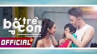 Bố Trẻ Con - Trịnh Đình Quang