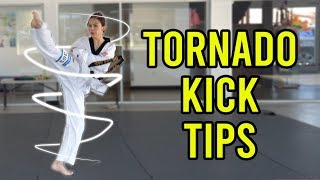 How to Do Better Tornado Kicks (360 Round Kick)   Taekwondo, Karate, Martial Arts