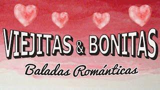 VIEJITAS & BONITAS Baladas Romanticas En Español