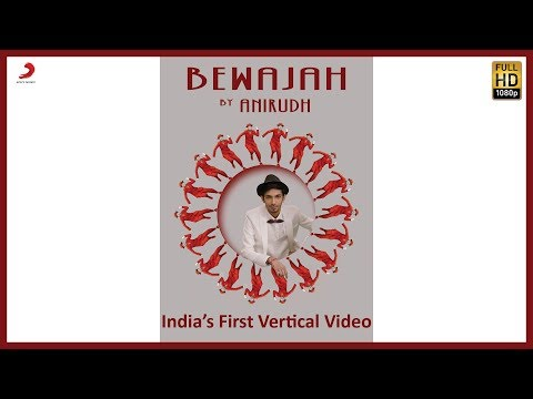 Download Bewajah – Full Song | Anirudh Ravichander ft. Irene | India's First Vertical Video - Latest Hit Song HD Mp4 3GP Video and MP3