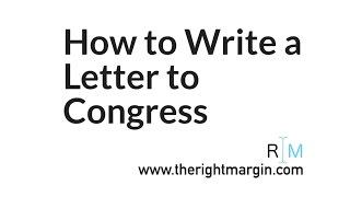 How to write a letter to Congress with TheRightMargin