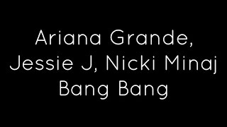 Gambar cover Jessie J, Ariana Grande, Nicki Minaj - Bang Bang Lyrics