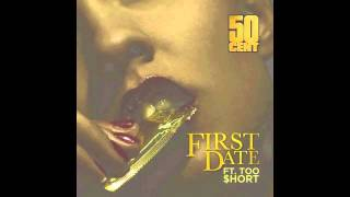 First Date - 50 Cent ft. Too $hort [AUDIO] [HD]