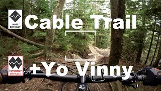 Cable trail to Yo Vinny, Yo Vinny starts at 1:47 and is a really fun techy DH trail.