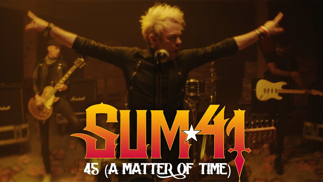 Sum 41 — 45 (A Matter Of Time)