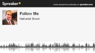 Follow Me (part 1 of 3, made with Spreaker)