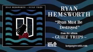 Ryan Hemsworth   Ryan Must Be Destroyed