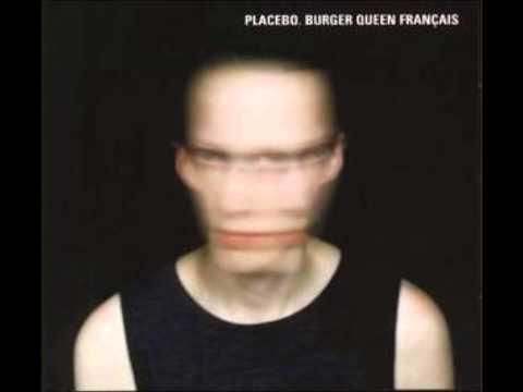 Placebo burger queen  version francaise