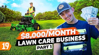 From $0 to $8,000 per month in the Lawn Care Business at 19 (Pt. 1)