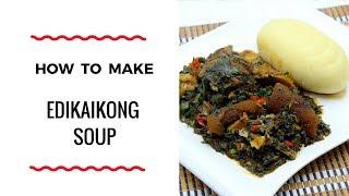 HOW TO MAKE EDIKAIKONG SOUP – ZEELICIOUS FOODS