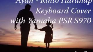 Ayah - Rinto Harahap Keyboard Cover With Yamaha PSR S970