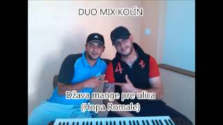 Video DUO MIX KOLÍN - Džava mange pre ulica (Hopa Romale)