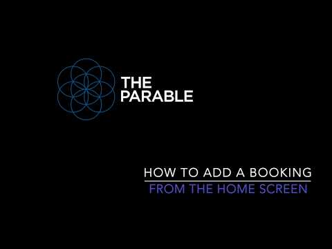 The Parable - How To Add A Booking From The Home Screen